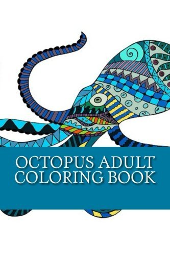 Octopus Adult Coloring Book: Large One Sided Stress Relieving, Relaxing Octopus Coloring Book For Grownups, Women, Men & Youths. Easy Octopus Designs ... Relaxation (Octopus Coloring Book For Adults)