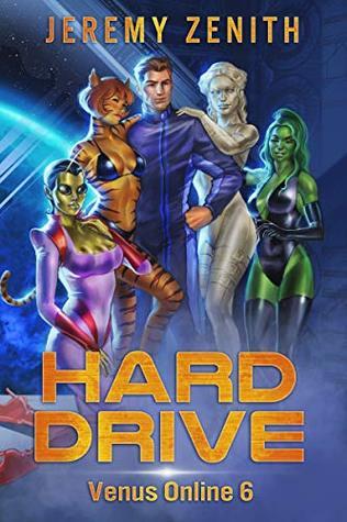 Hard Drive: A LitRPG Sci-Fi Adventure (Venus Online 6)