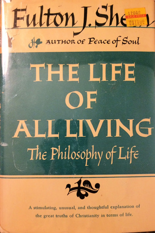 The Life of All Living: The Philosophy of Life