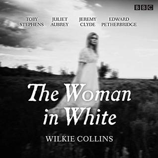 The Woman in White: BBC Radio 4 full-cast dramatisation