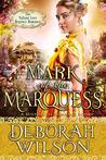 Mark of The Marquess (The Valiant Love Regency Romance) by Deborah Wilson