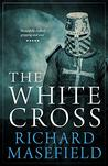 The White Cross: An epic tale of the 3rd crusade with revealing present-day parallels