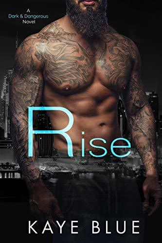 Rise (Dark and Dangerous Book 2)