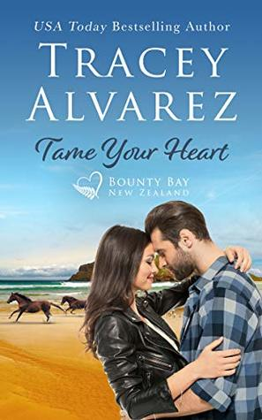 Tame Your Heart by Tracey Alvarez