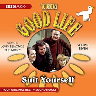 The Good Life: Volume 7: Suit Yourself