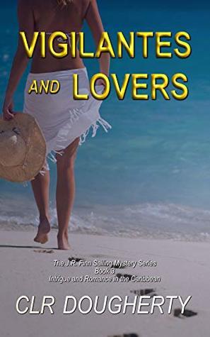 Vigilantes and Lovers (J.R. Finn Sailing Mystery Series Book 3)