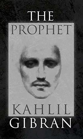 The Prophet: With Original 1923 Illustrations by the Author