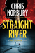 Straight River by Chris Norbury