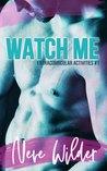 Watch Me (Extracurricular Activities, #1)