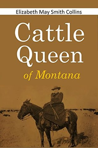 The Cattle Queen of Montana
