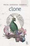 Clone by Priya Sarukkai Chabria