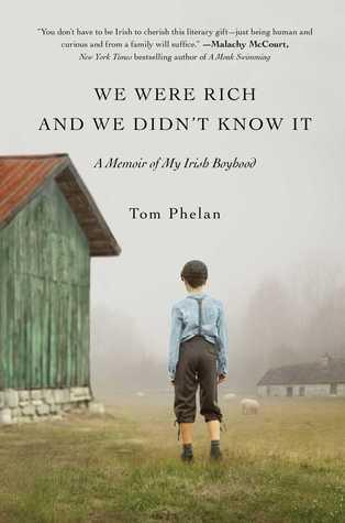 We Were Rich and We Didn't Know It: A Memoir of My Irish Boyhood