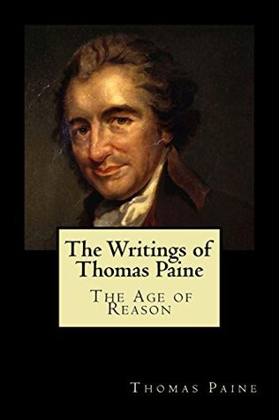The Writings of Thomas Paine: The Age of Reason