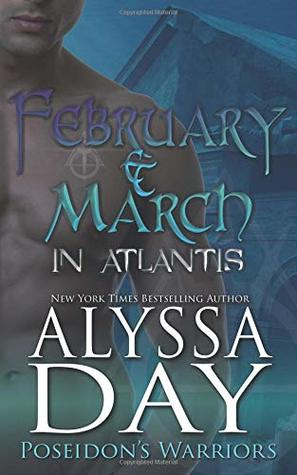 February and March in Atlantis (Poseidon's Warriors, #2)