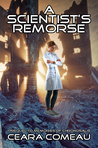 A Scientist's Remorse (Prequel to Memories of Chronosalis)