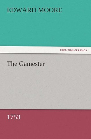The Gamester (1753) (TREDITION CLASSICS)