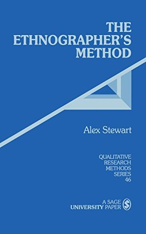 The Ethnographer's Method (Qualitative Research Methods Book 46)