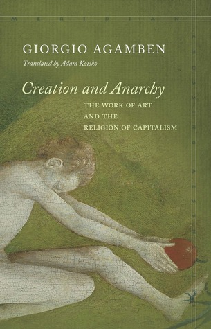 Creation and Anarchy: The Work of Art and the Religion of Capitalism