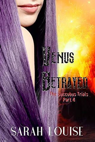 Venus Betrayed by Sarah Louise
