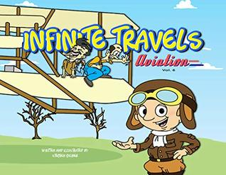 Infinite Travels: Aviation: The Time Traveling Children's History Activity Book including Fun Games and Puzzles in Every Issue!