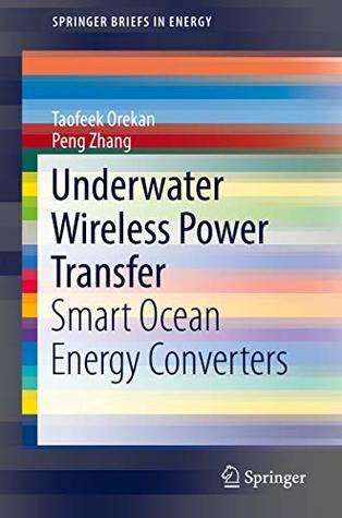 Underwater Wireless Power Transfer: Smart Ocean Energy Converters