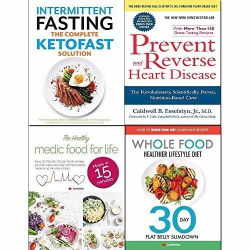 Prevent and Reverse Heart Disease, Whole Food Healthier Lifestyle Diet, Healthy Medic Food and Intermittent Fasting The Complete Ketofast Solution 4 Books Collection Set