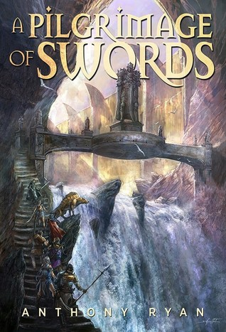 A Pilgrimage of Swords by Anthony Ryan
