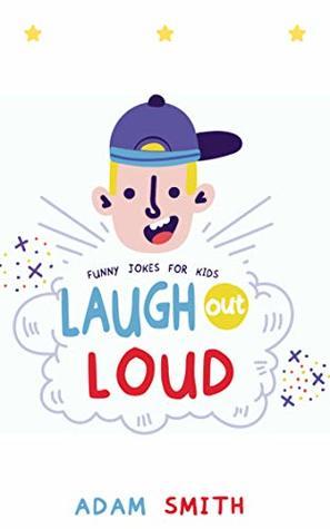 Laugh out Loud: Children's Joke Book age 7-15 (LOL 1)