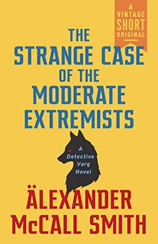 The Strange Case of the Moderate Extremists (A Vintage Short)