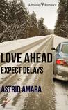 Love Ahead: Expect Delays