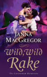 Wild, Wild Rake (The Cavensham Heiresses #6)