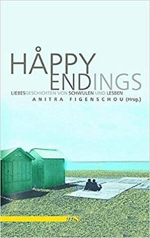 Happy Endings: Liebesgeschichten von Schwulen und Lesben