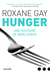 Hunger; Une histoire de mon corps by Roxane Gay