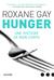 Hunger; Une histoire de mon corps by Roxane Gay