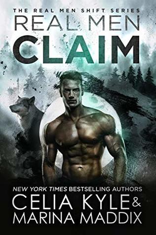 Real Men Claim (Real Men Shift, #5)