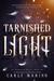 Tarnished Light by Carly Marino