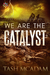 We are the Catalyst (The Psionics, #2) by Tash McAdam