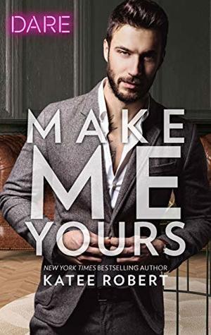 Make Me Yours (Make Me, #3)