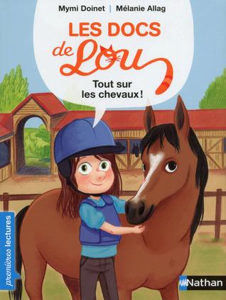 Tout sur les chevaux (Les docs de Lou)