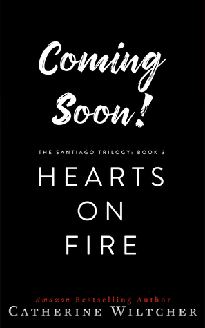 Hearts On Fire (The Santiago Trilogy Book 3)