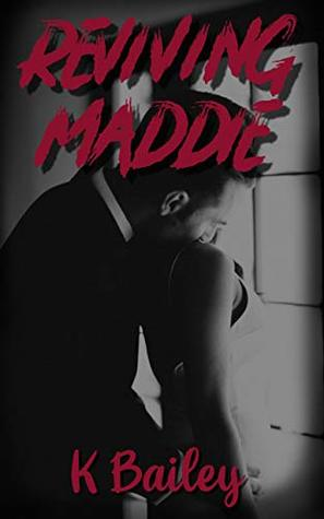 Reviving Maddie: (Revive Book Two)