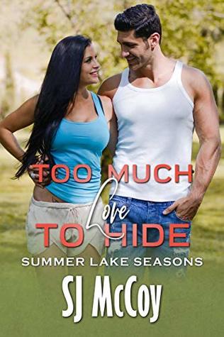Too Much Love to Hide (Summer Lake Seasons, #2)