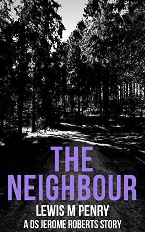 The Neighbour: a fast paced mystery which will keep you guessing until the very end