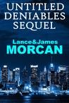 Untitled Deniables Sequel (The Deniables, #2)