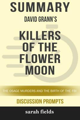 Summary: David Grann's Killers of the Flower Moon: The Osage Murders and the Birth of the FBI