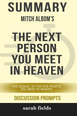 Summary: Mitch Albom's the Next Person You Meet in Heaven: The Sequel to the Five People You Meet in Heaven