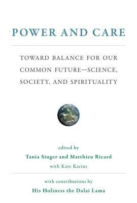 Power and Care: Toward Balance for Our Common Future--Science, Society, and Spirituality