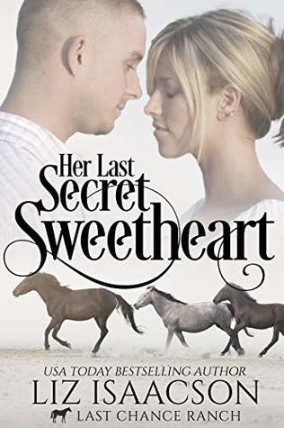 Her Last Secret Sweetheart (Last Chance Ranch Romance #5)