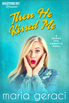 Then He Kissed Me (Whispering Bay Romance, #2)