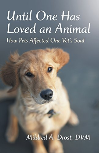 Until One Has Loved an Animal: How Pets Affected One Vet'S Soul